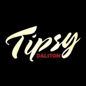 Tipsy-Dalston