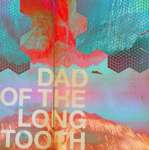 Dad of the Long Tooth